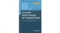 Consumer Depth Cameras for Computer Vision - Research Topics and Applications